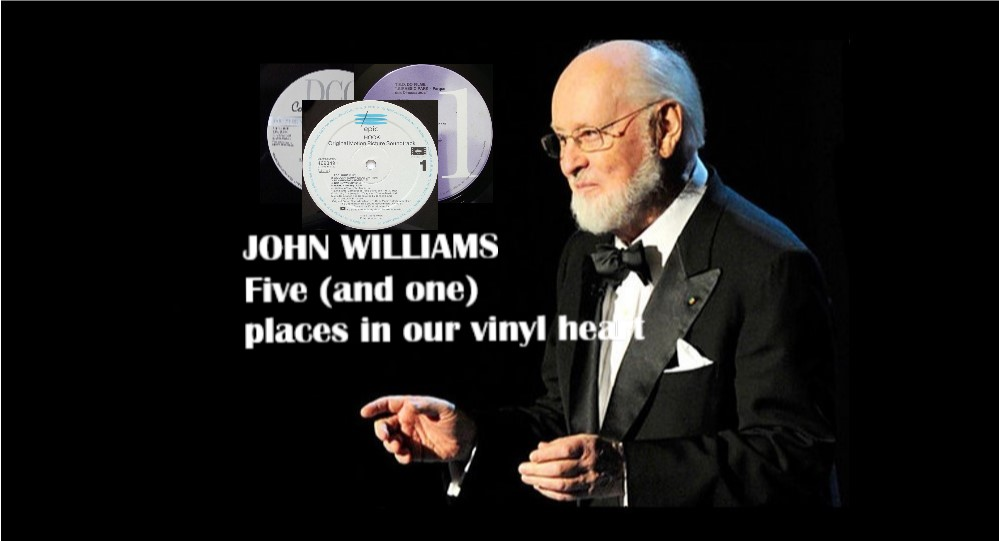 JOHN WILLIAMS – FIVE AND ONE PLACES IN OUR VINYL HEART